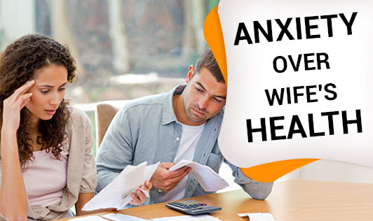 Anxiety Over Wife's Health