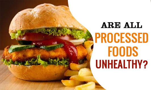 Are All Processed Foods Unhealthy?
