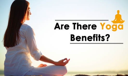 Are There Yoga Benefits?