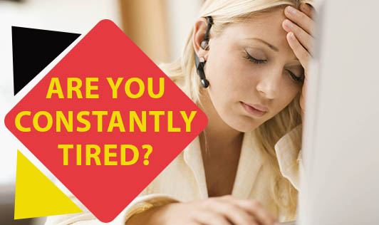 Are You Constantly Tired?