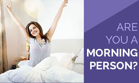 Are You a Morning Person?!