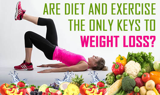 Are diet and exercise the only keys to weight loss?