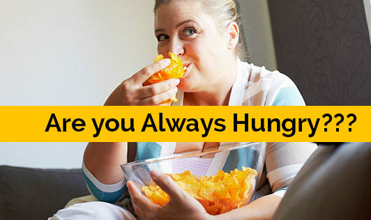 Are you ALWAYS Hungry???