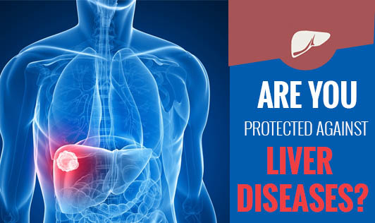 Are you protected against Liver Diseases?