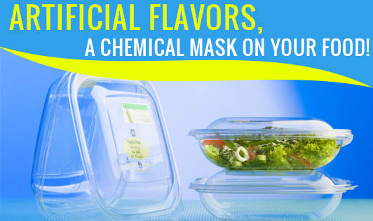 Artificial Flavors, A Chemical Mask On Your Food!