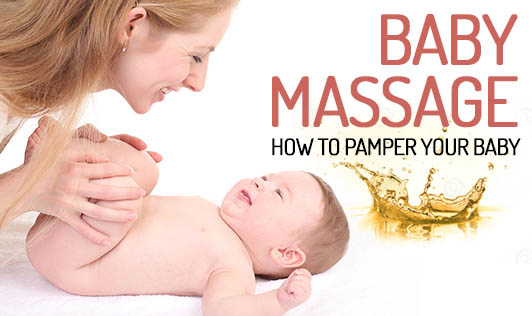 Baby Massage: How to pamper your baby