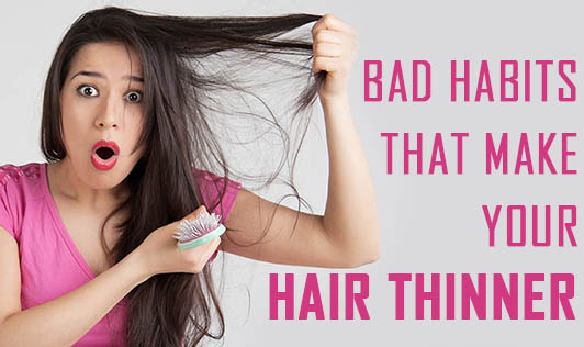 Bad habits that make your hair thinner!