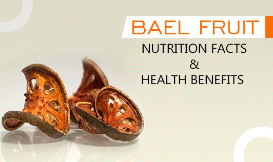 Bael Fruit: Nutrition Facts & Health Benefits