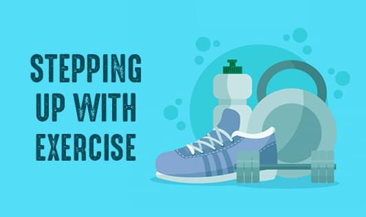 STEPPING UP WITH EXERCISE