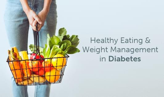 Healthy Eating and Weight Management in Diabetes