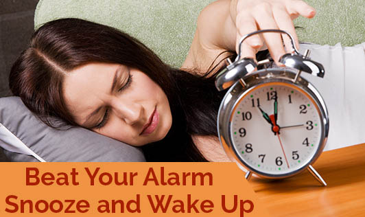 Beat Your Alarm Snooze and Wake Up