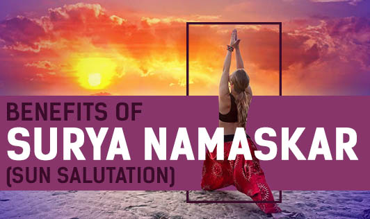 Benefits Of Surya Namaskar (Sun Salutation)