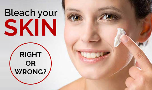 Bleach Your Skin - Right or Wrong?