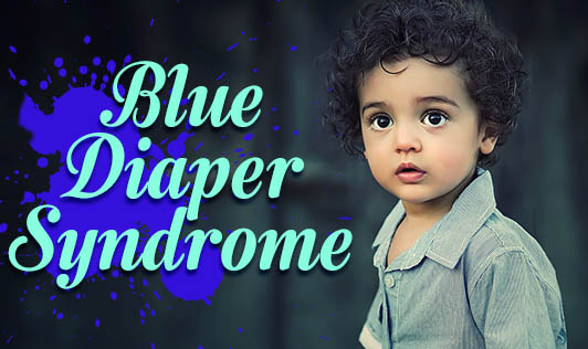 Blue Diaper Syndrome