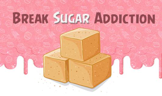 Break Sugar Addiction