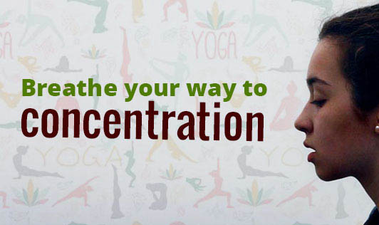 Breathe your way to concentration