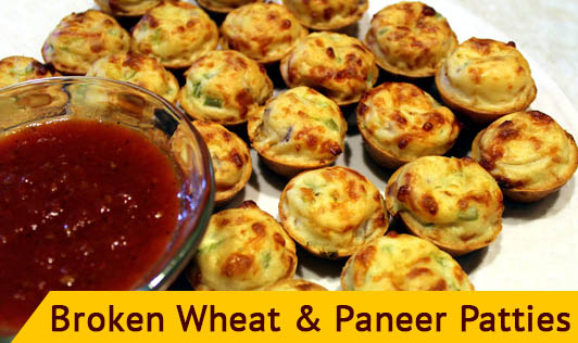 Broken Wheat and Paneer Patties