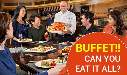 Buffet!! Can You Eat It All?