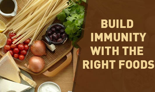 Build Immunity with the Right Foods