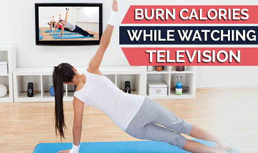 Burn Calories While Watching Television