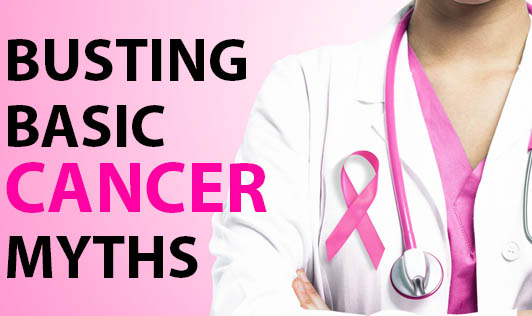 Busting Basic Cancer Myths