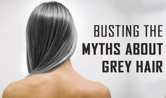 Busting the Myths about Grey Hair