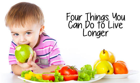 Four Things You Can Do to Live Longer