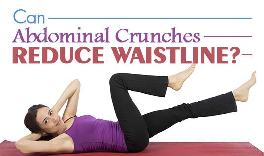 Can Abdominal Crunches Reduce Waistline?
