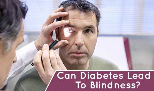 Can Diabetes Lead To Blindness?
