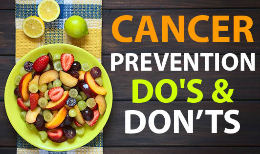 Cancer Prevention Do's & Don'ts