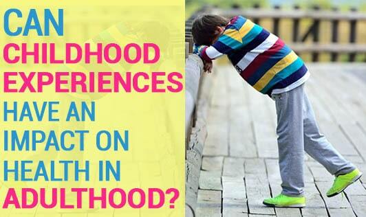 Can childhood experiences have an impact on health in adulthood?