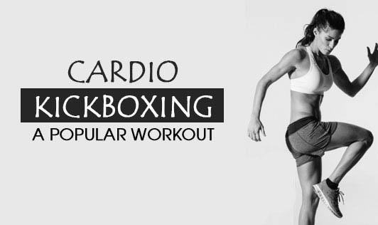 Cardio Kickboxing - A popular workout