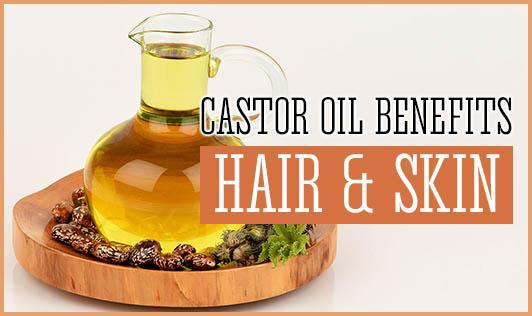 Castor Oil Benefits: Hair & Skin
