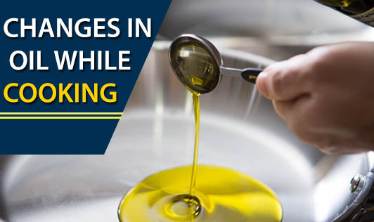 Changes in Oil While Cooking