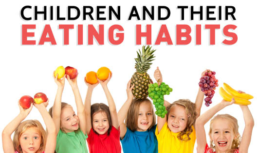 Children and Their Eating Habits!