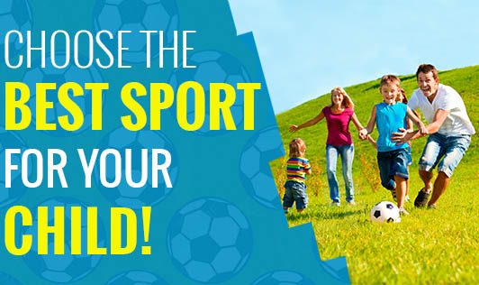 Choose the Best Sport for your Child!