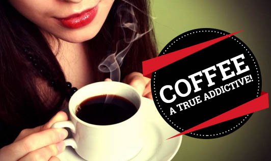 Coffee, A True Addictive!