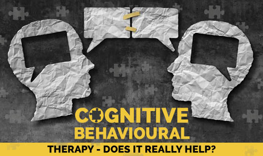 Cognitive Behavioural Therapy- Does it really help?