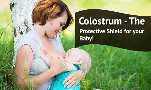 Colostrum - The Protective Shield for your Baby!