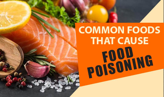 Common Foods That Cause Food Poisoning
