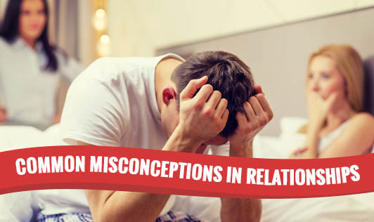 Common Misconceptions in Relationships