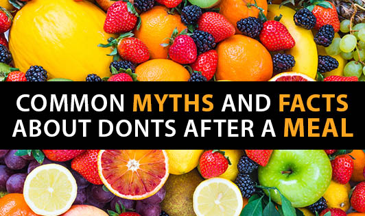 Common Myths And Facts About DONTS After A Meal