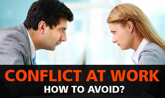 Conflict At Work: How To Avoid?