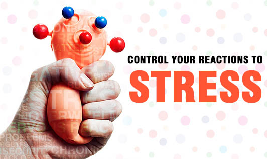 Control your Reactions to Stress