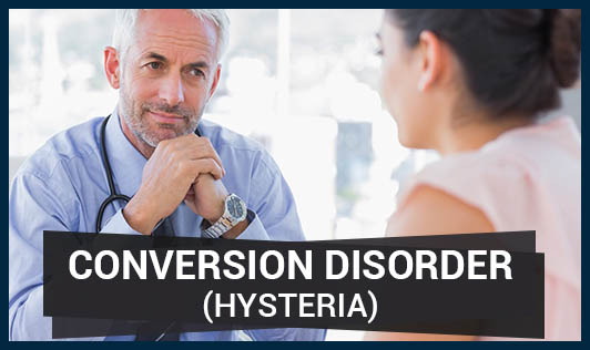 Conversion Disorder (Hysteria)