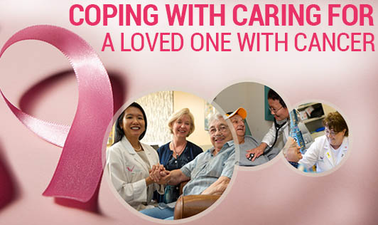 Coping with Caring for a Loved One with Cancer