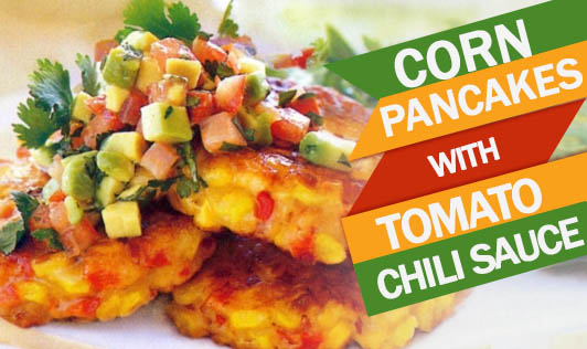 Corn Pancakes with Tomato Chili Sauce