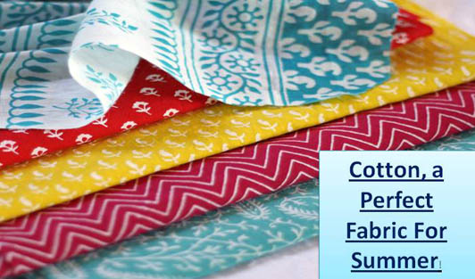 Cotton, a Perfect Fabric For Summer!