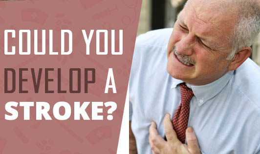 Could You Develop a Stroke?