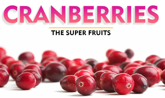 Cranberries- The super fruits